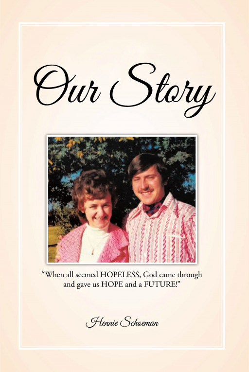 Hennie Schoeman's New Book 'Our Story' is an Awe-Inspiring Story of a Life That Never Surrendered Even in the Most Difficult of Trials