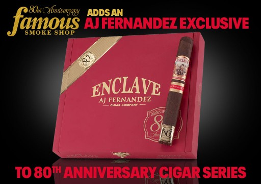 Famous Smoke Shop Adds AJ Fernandez Enclave Broadleaf Cigar to 80th Anniversary Cigar Series