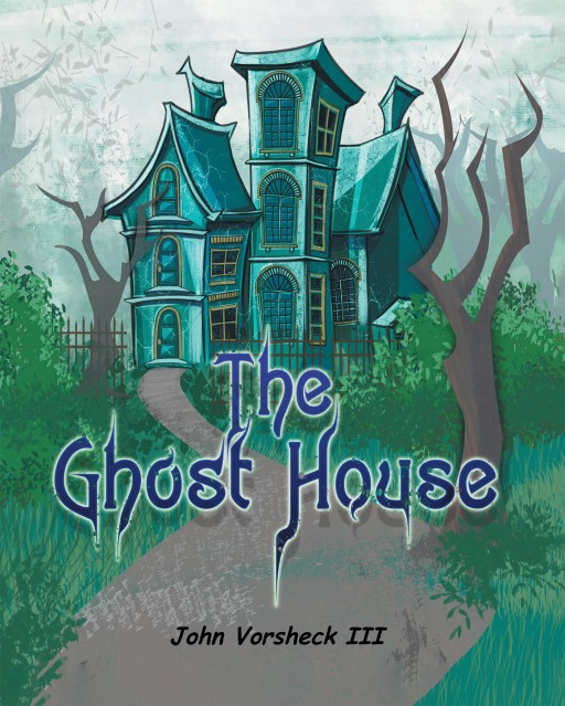 John Vorsheck III's New Book 'The Ghost House' is a Captivating and Imaginative Tale of Friendship for Children of All Ages