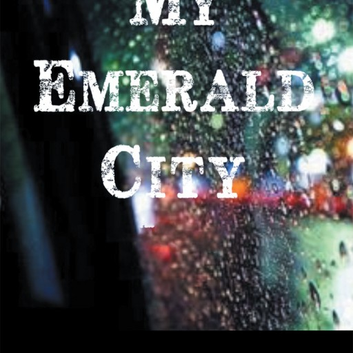 "Kathy Browne's Provocative Book ""My Emerald City"" Transports You to Seattle, Where a Serial Killer Has Emerged Amongst a Gritty Teen Subculture Known as the Grunge Era."