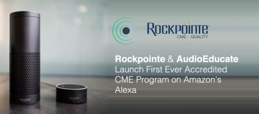 Rockpointe and AudioEducate Launch First Ever Accredited CME Program on Amazon's Alexa