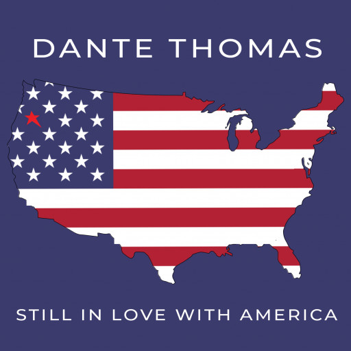 Dante Thomas Returns to Music With His Newest Single, Still in Love With America