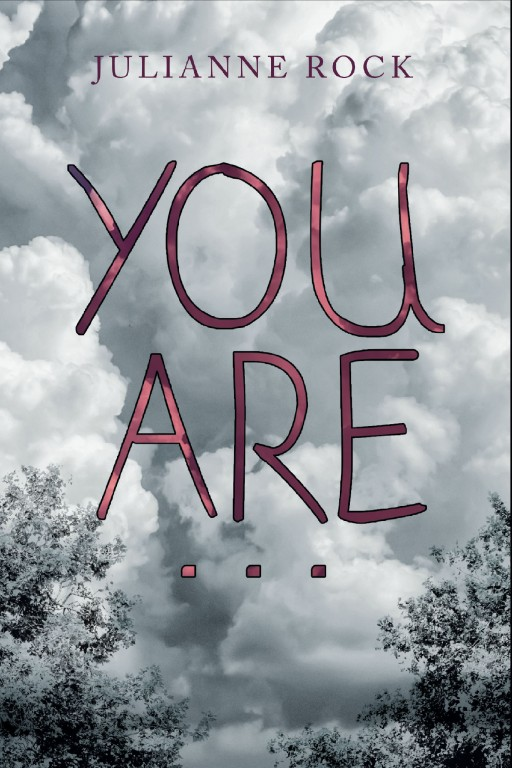 Julianne Rock's New Book 'You Are...' is a Captivating Opus of Pictures and Thoughts That Inspire the Soul