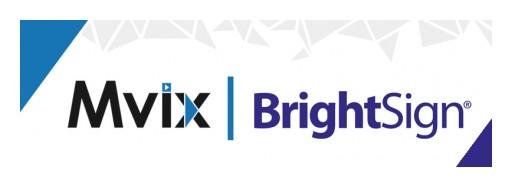 Mvix, BrightSign Partner to Deliver End-to-End Digital Signage Solution