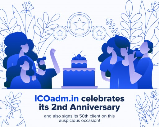 ICOadm.in Just Signed Its 50th Client on Its 2nd Anniversary