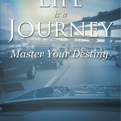 "Saisnath Baijoo's New Book ""Life Is a Journey: Master Your Destiny"" Is a Fast Paced Examination of Several Different Characters as They Interact With Life."