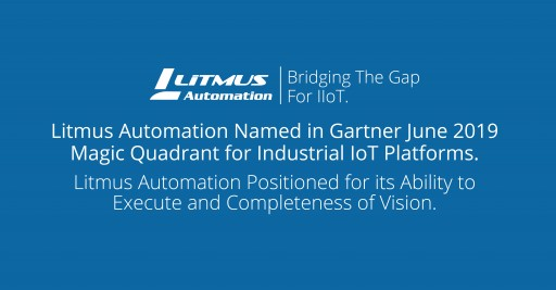 Litmus Automation Named in Gartner 2019 Magic Quadrant for Industrial IoT Platforms