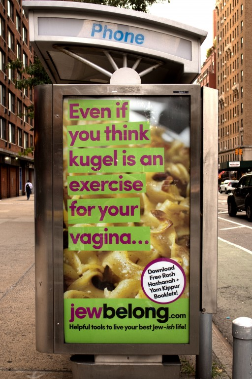JewBelong Launches Edgy Outdoor Campaign Across Manhattan and New Jersey in Time for Rosh Hashanah: 'Even if you think kugel is an exercise for your vagina.'