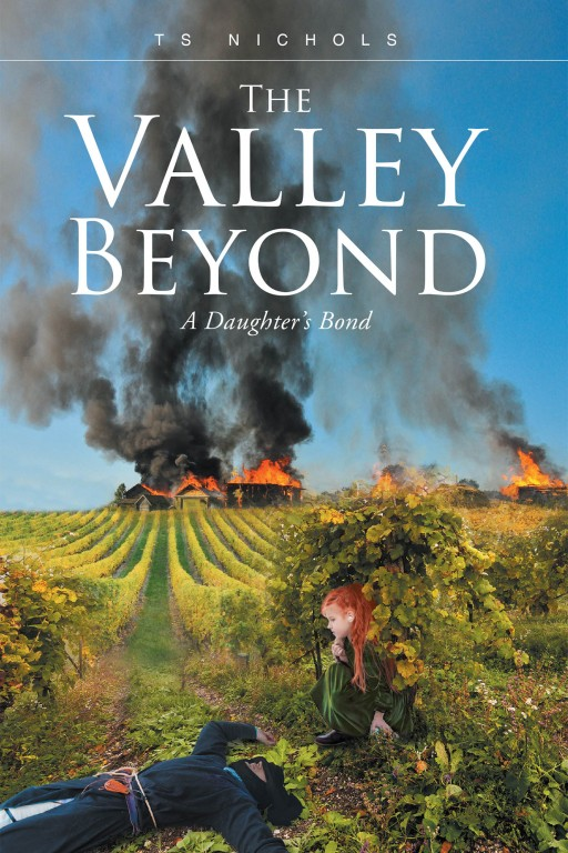 TS Nichols's New Book 'The Valley Beyond: A Daughter's Bond' is an Intriguing Tale of a Young Noblewoman's Poignant Life in the Late Twelfth-Century Spain