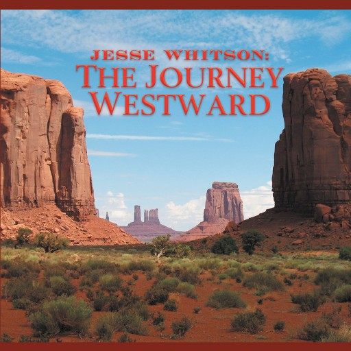 David Gatesbury's New Book 'Jesse Whitson: The Journey Westward' is a Story That Speaks of Pioneers Migrating West and One Man That Personifies the Honor-Bound Lawman.