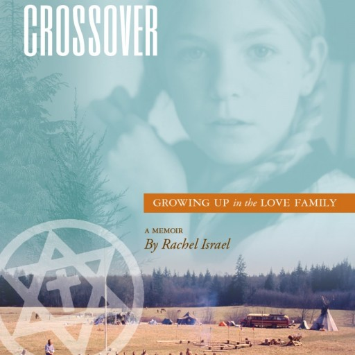 Hippie-Child, Cult Survivor Rachel Israel Releases 'Counterculture Crossover' - a Tell-All Untold Story of the Love Israel Family