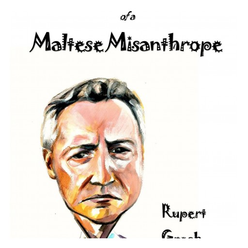Hope and Life Press Announces MUSINGS AND MUTTERINGS OF A MALTESE MISANTHROPE by Melitensia Writer Rupert Grech