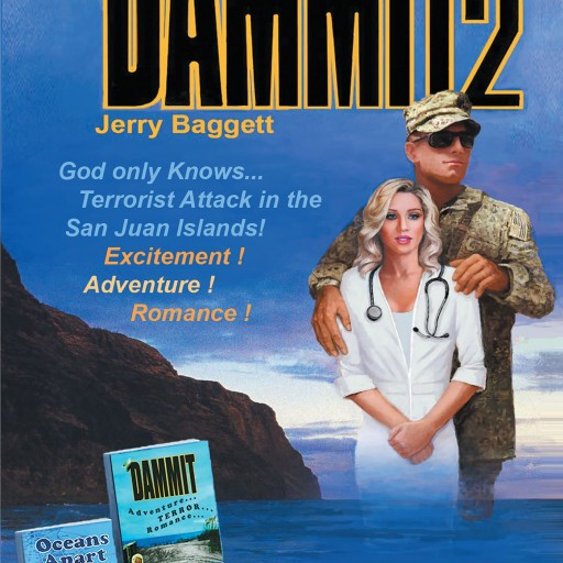Jerry Baggett's New Book 'Dammit 2: God Only Knows…' is an Exciting, Adventure-Packed Military Thriller.
