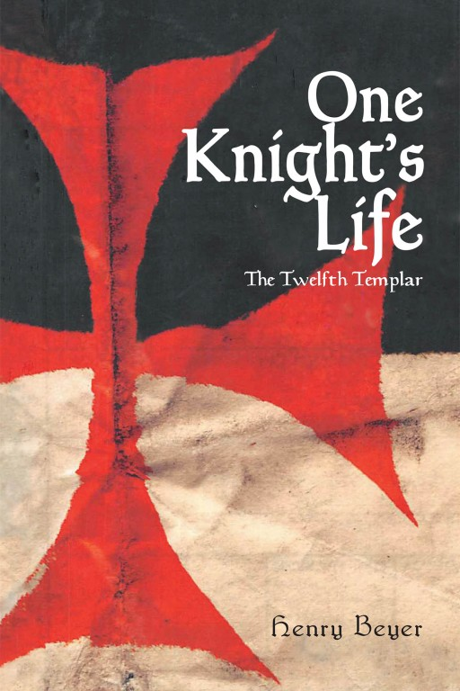 Henry Beyer's New Book 'One Knight's Life' is a Profound Read That Stands Up to Many Facets of Today's Beliefs