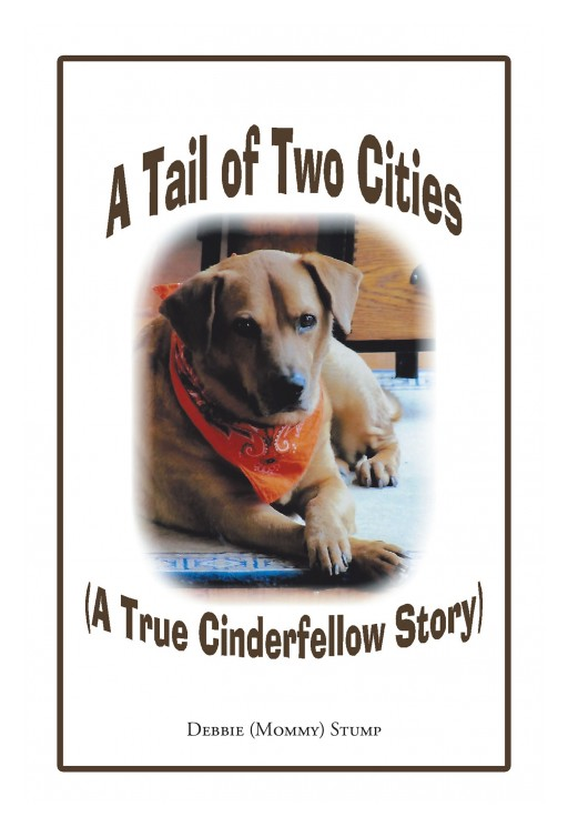 Debbie Stump's New Book 'A Tail of Two Cities' is a Heartwarming Story About a Family Who Adopts an Extraordinary Dog Who Goes From Untrained to Beloved