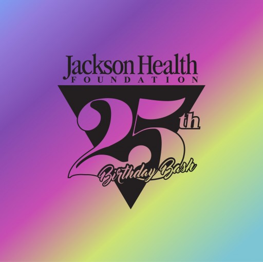 Jackson Health Foundation Celebrates 25 Years of Giving With a Charity Birthday Bash to Raise Funds for a Good Cause