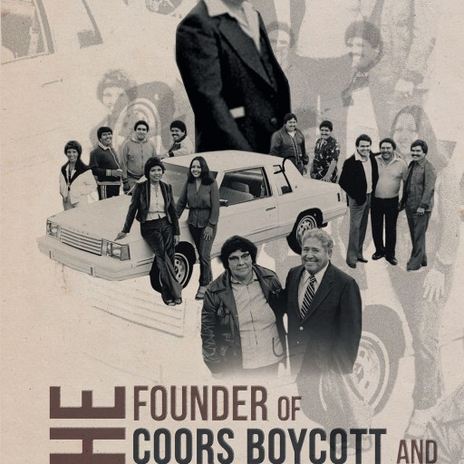 """Pastor Arnold L. Espinoza's New Book """"The Founder of the Coors Boycott and the Espinoza Family"""" is the Inspiring Story of a Man Who Rewrote History for USA's Minorities."""