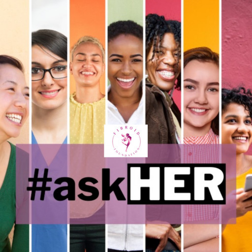 The Fibroid Foundation Announces the #askHER Initiative