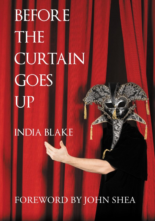 India Blake Johnson's New Book 'Before the Curtain Goes Up' Uncovers the Beautiful Journey of Theatre Actors Right Before They Shine Onstage