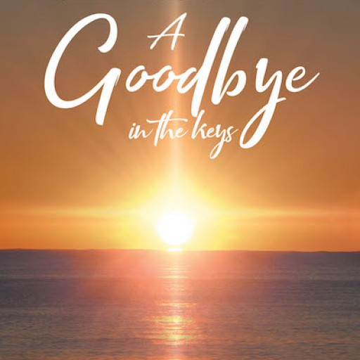 T.C. Ryan's New Book 'Legacy Series: A Goodbye in the Keys' is a Riveting Tale of a Woman's Enigmatic Circumstances as a Hospice Nurse to a Conniving Celebrity