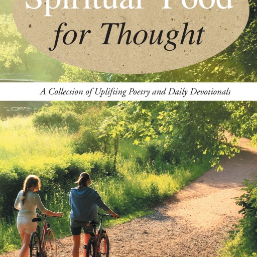 "Gwendolyn L. Cooper's New Book ""Spiritual Food for Thought: A Collection of Uplifting Poetry and Daily Devotionals"" is a Beautiful Guide to Restore the Reader's Spirit."