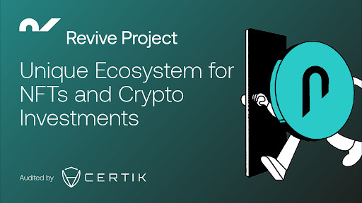 Revive Project to Revolutionize Crypto Investments and NFTs with Unique Ecosystem