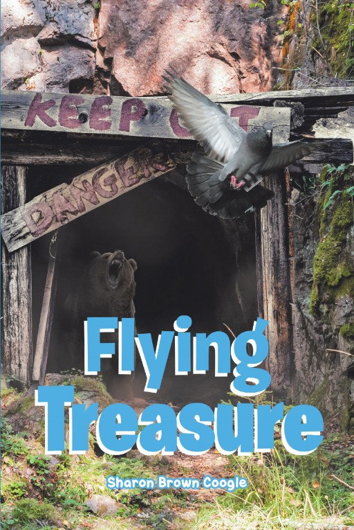 Sharon Brown Coogle's New Book 'Flying Treasure' is a Riveting Tale of Adventure Among Three Alaskan Children, a Gold Mine, and a Boy's Homing Pigeon Who Comes to Their Rescue