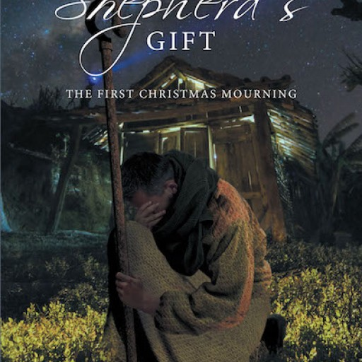 """John Raterman's New Book """"The Shepherd's Gift: The First Christmas Mourning"""" is a Thought-Provoking Narrative of Love and Loss During the First Christmas."""