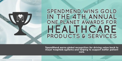 SpendMend Wins Gold in the 4th Annual One Planet Awards for Healthcare Products & Services