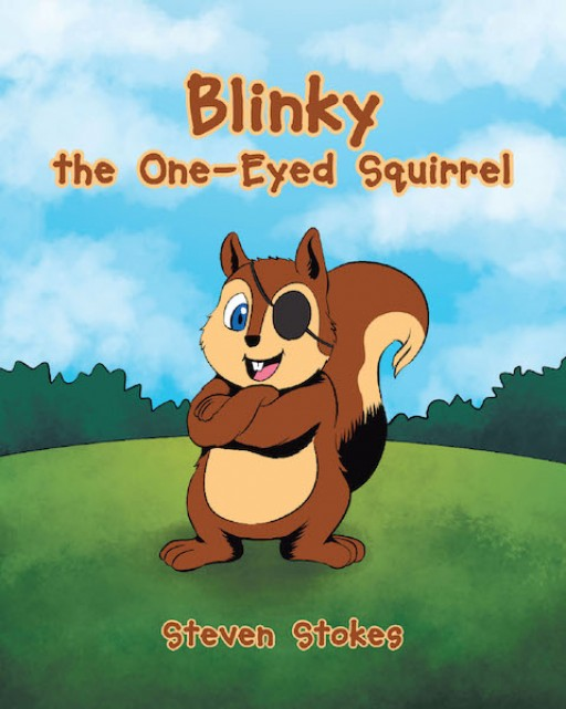 Steven Stokes' New Book 'Blinky the One-Eyed Squirrel' is a Story About a Squirrel Born With a Disability and How God Provides