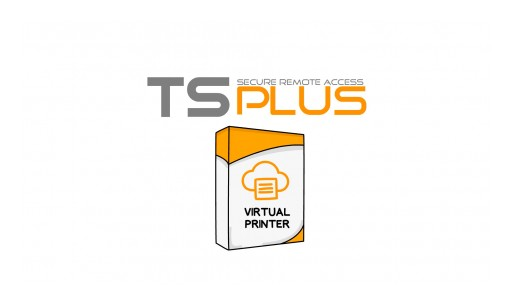 TSplus Releases a Video Explainer for Its Brand New Virtual Printer Software