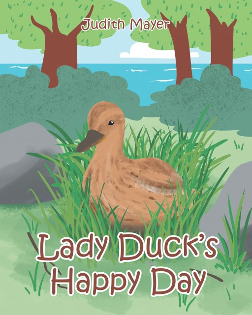 Judith Mayer's New Book 'Lady Duck's Happy Day' Brings Out the Great Importance of Loving Every Single Creation of God