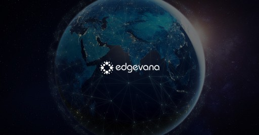 Edgevana Comes Out of Stealth to Disrupt the Way Data Centers and Global Infrastructure Are Transacted