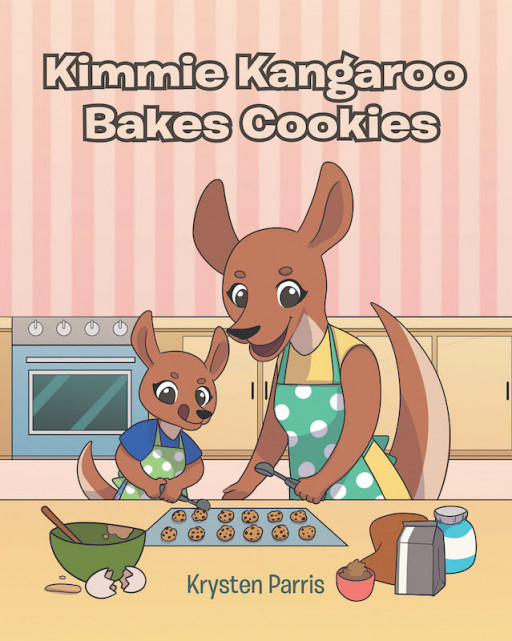 Krysten Parris's New Book 'Kimmie Kangaroo Bakes Cookies' is a Heartwarming Tale About a Young Kangaroo Who is Eager to Learn How to Bake Cookies
