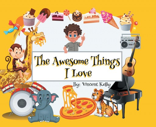 Vincent Kelly's New Book 'The Awesome Things I Love' is an Amusing Tale of a Kid and All the Wonderful Things He Loves