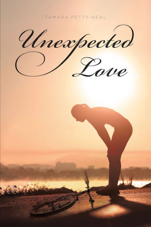 Tamara Petty-Neal's New Book, 'Unexpected Love', is a Wonderful Love Story of Two Lovers Who Trusted Their Romantic Fate in God