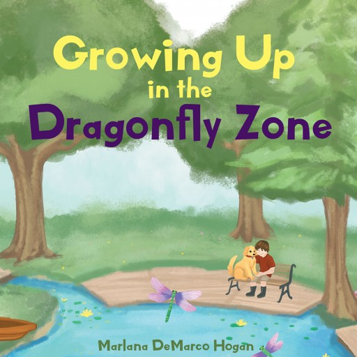 Author Marlana DeMarco Hogan's New Book 'Growing Up in the Dragonfly Zone' is the Story of a Young Boy Who, Along With His Dog, Has Many Adventures.