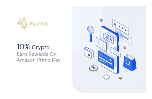Crypto and Debit Card App, Plutus, Announces New Prime Day Incentive, Adds Enhanced Crypto and Cashback Rewards for EU Customers