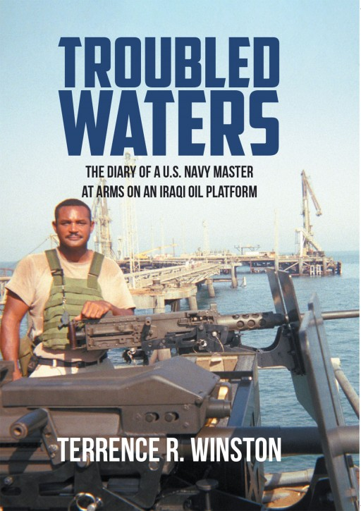 Terrence R. Winston's New Book 'Troubled Waters' is a Gripping Read on the Author's Service in the US Navy in Iraq