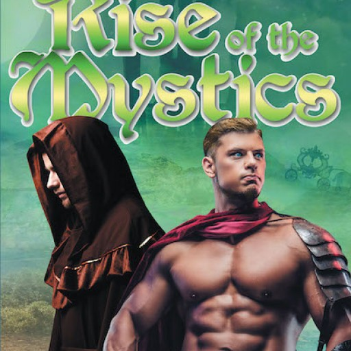 Steve Evett's New Book 'Rise of the Mystics' is a Spellbinding Fantasy Novel About Two Young Warriors Fighting to Save Their Kingdom.