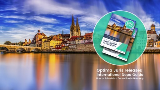 Attorneys, Legal Secretaries and Paralegals Rejoice: Optima Juris Releases 'International Depo Guide: How to Schedule a Deposition in Germany'
