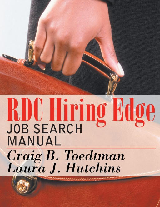 Craig Toedtman and Laura Hutchins' New Book 'RDC Hiring Edge' Focuses on the Best Strategies to Define and Market One's Personal Brand