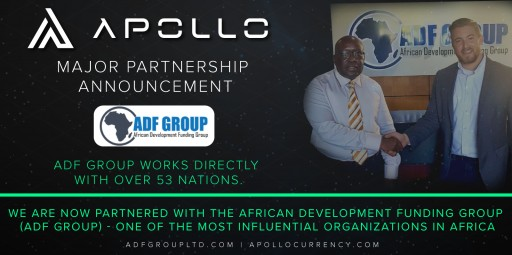 Apollo Currency's Blockchain Receives Endorsement From African Development Funding Group as 'The Only and Obvious Choice' to Fifty-Four (54) African Nations