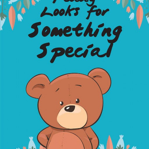 """Misty Jones's New Book """"Teddy Looks for Something Special"""" is a Stirring Children's Tale That Celebrates the Specialness in Everyone."""