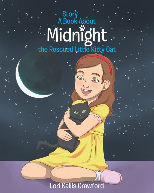 Lori Kallis Crawford's New Book 'A Book Story About Midnight the Rescued Little Kitty Cat' Unravels a Heartwarming Tale of a Black Cat Saved From a Dumpster
