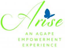 Arise:  An Agape Empowerment Experience