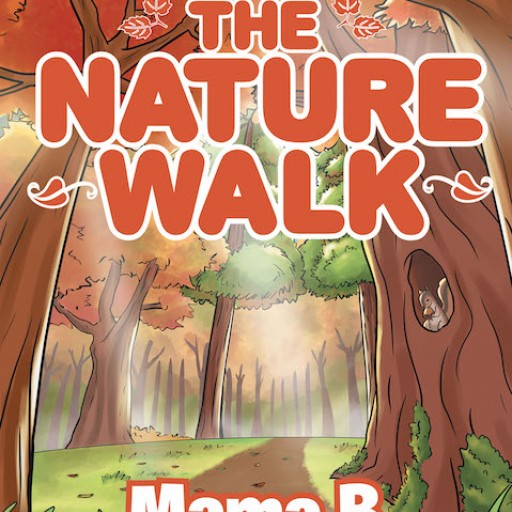 Mama B's New Book 'The Nature Walk' is a Captivating Tale of a Group of Young School Children and Their Insightful Journey in the Woods