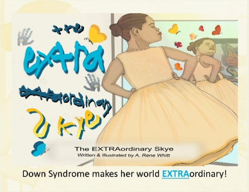 Rene Whitt Published First Book 'The EXTRAOrdinary Skye' for Down Syndrome Children