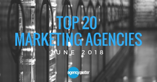 Top Marketing Agencies Report for June 2018 Issued by Agency Spotter