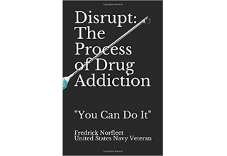 Disrupt: The Process of Drug Addiction (Paperback Edition https://www.amazon.com/dp/0998342335)